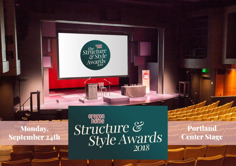 2018 Oregon Home Structure + Style Awards Celebration!