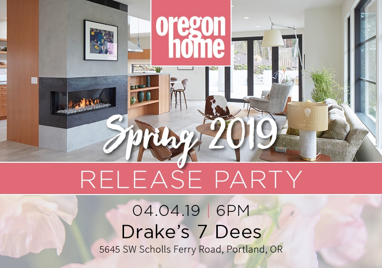 Oregon Home magazine: Release Party Spring 2019